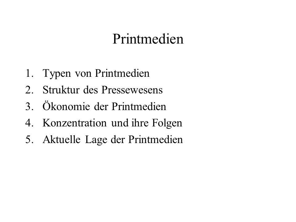 Printmedien: Typen Tageszeitungen 1.Definition: Aktualität / Periodizität / Universalität / Publizität (Groth) 2.Publizistische Einheiten: Als publizistische Einheiten versteht man redaktionell selbständige Tageszeitungen mit Vollredaktionen.
