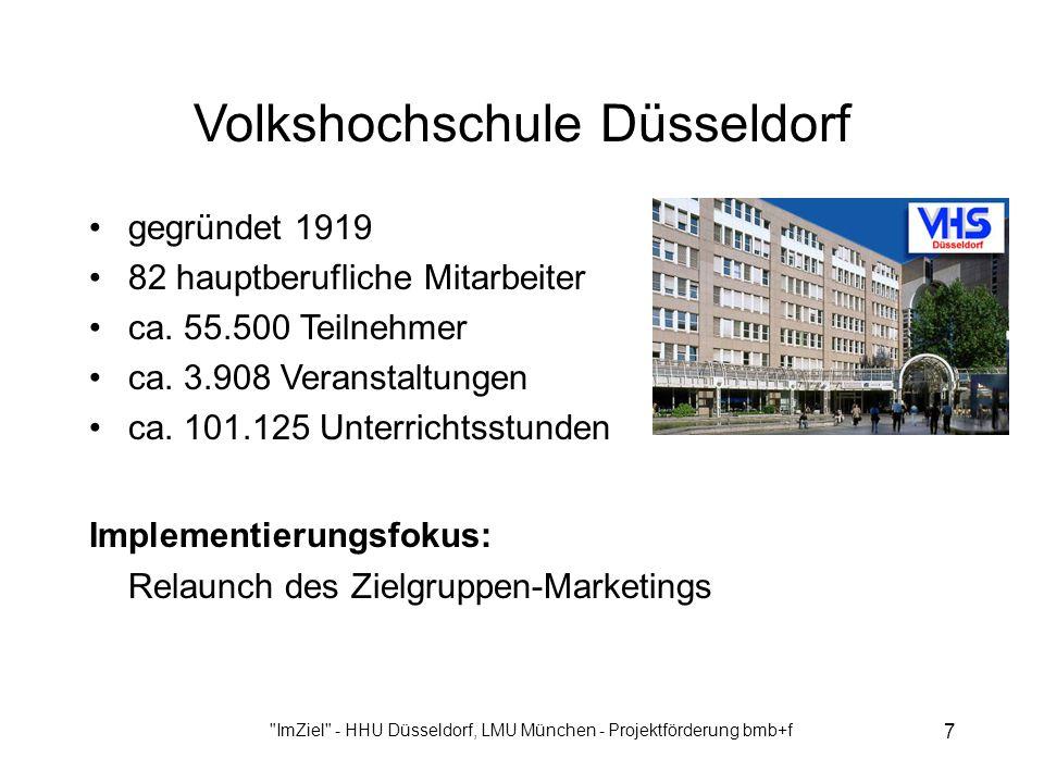 ImZiel - HHU Düsseldorf, LMU München - Projektförderung bmb+f 7 Volkshochschule Düsseldorf gegründet 1919 82 hauptberufliche Mitarbeiter ca.