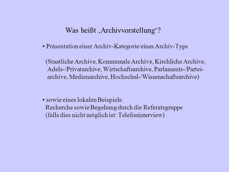 Fragenkatalog zur Archivvorstellung (Vorschlag) – Gegenstand und Form der Archivierung.