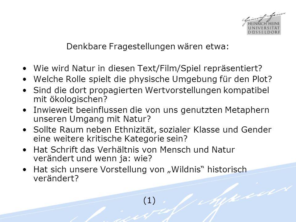 Denkbare Fragestellungen wären etwa: Wie wird Natur in diesen Text/Film/Spiel repräsentiert.