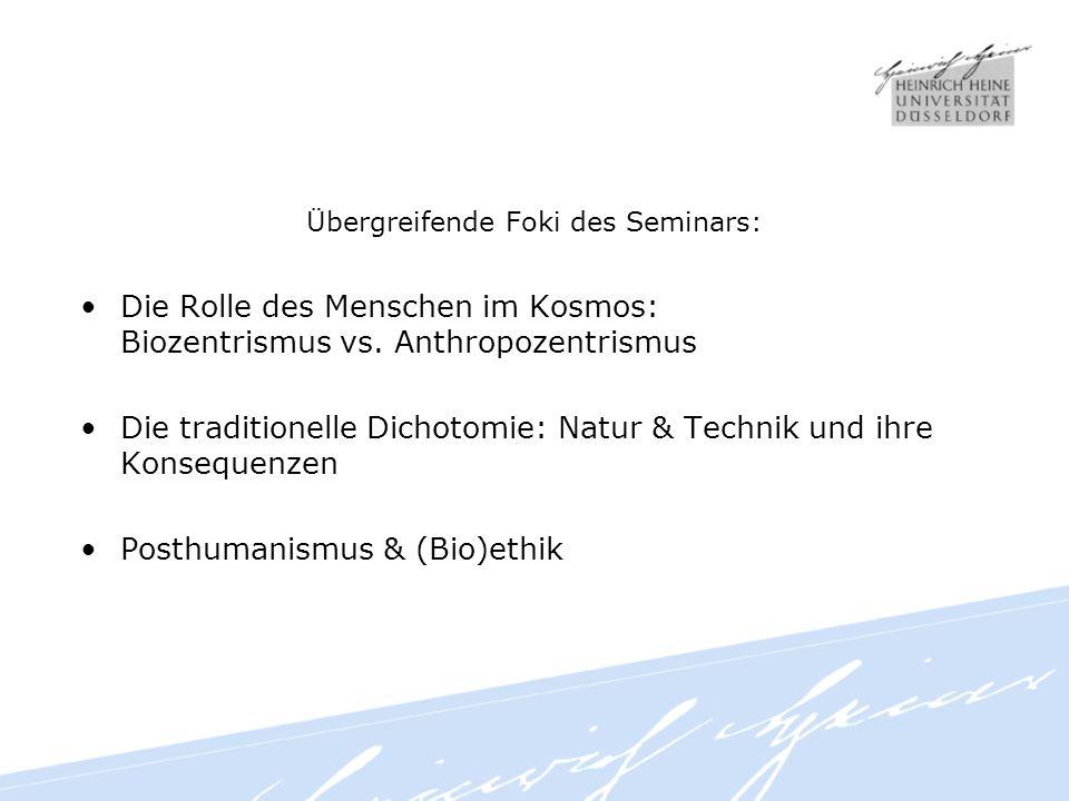 Übergreifende Foki des Seminars: Die Rolle des Menschen im Kosmos: Biozentrismus vs.