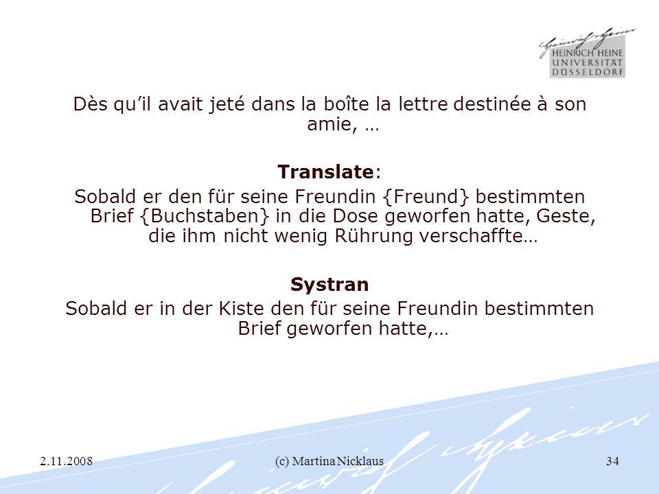 2.11.2008(c) Martina Nicklaus34 Dès quil avait jeté dans la boîte la lettre destinée à son amie, … Translate: Sobald er den für seine Freundin {Freund