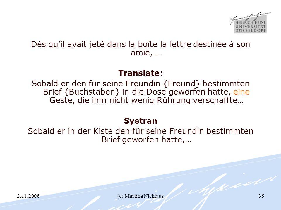 2.11.2008(c) Martina Nicklaus35 Dès quil avait jeté dans la boîte la lettre destinée à son amie, … Translate: Sobald er den für seine Freundin {Freund