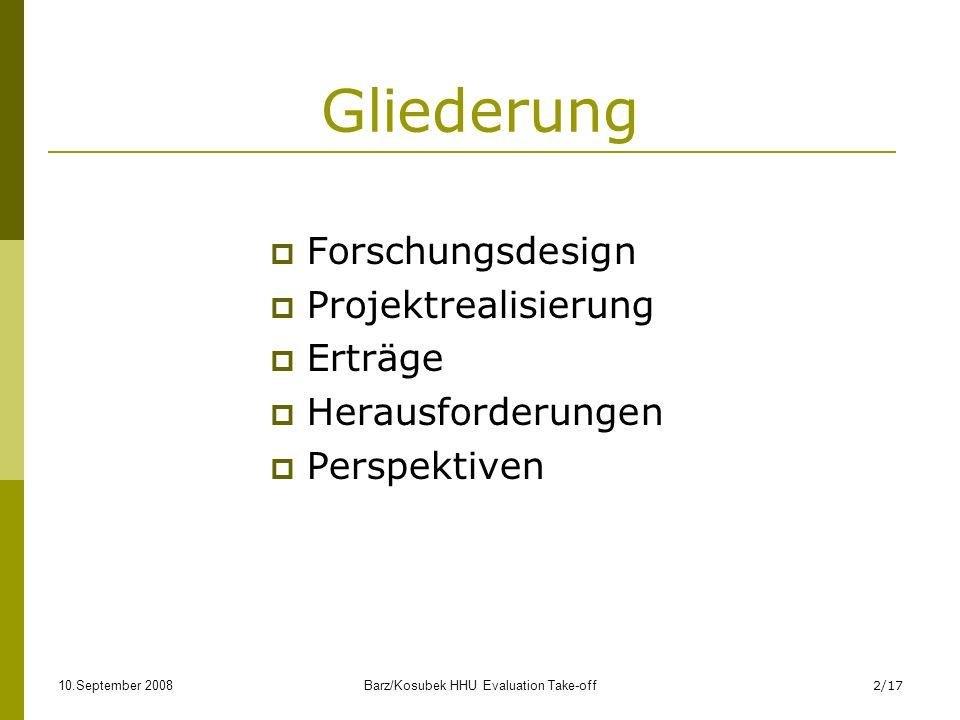 10.September 2008Barz/Kosubek HHU Evaluation Take-off3/17 Forschungsdesign I Methodentriangulation, z.B.