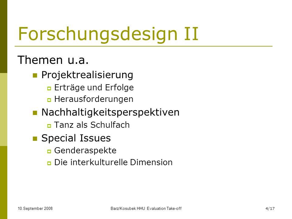 10.September 2008Barz/Kosubek HHU Evaluation Take-off4/17 Forschungsdesign II Themen u.a.