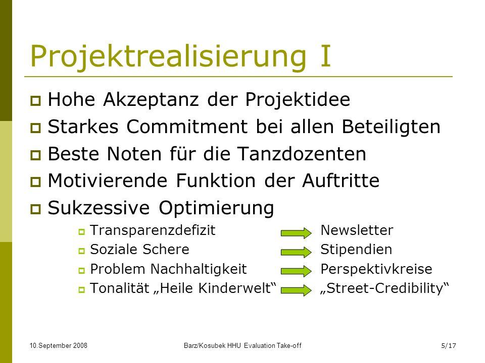 10.September 2008Barz/Kosubek HHU Evaluation Take-off16/17 Herausforderungen z.T.