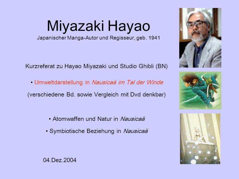 Miyazaki Hayao Japanischer Manga-Autor und Regisseur, geb. 1941 Kurzreferat zu Hayao Miyazaki und Studio Ghibli (BN) Umweltdarstellung in Nausicaä im