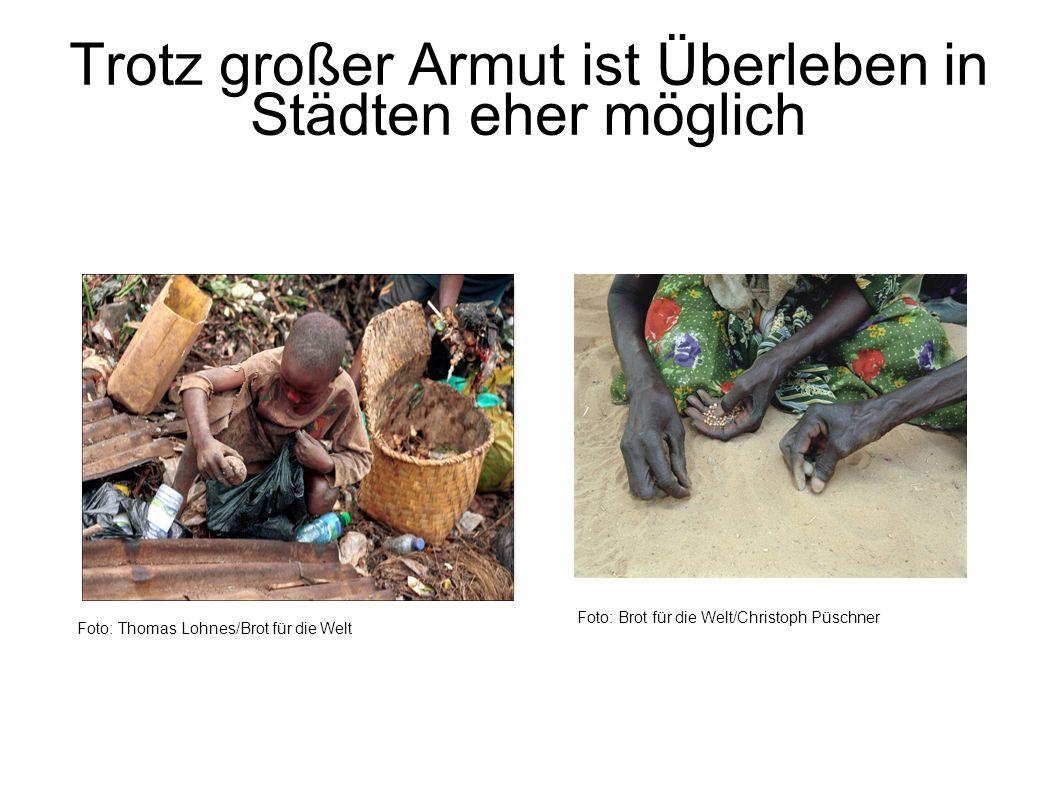 Trotz großer Armut ist Überleben in Städten eher möglich Foto: Thomas Lohnes/Brot für die Welt Foto: Brot für die Welt/Christoph Püschner