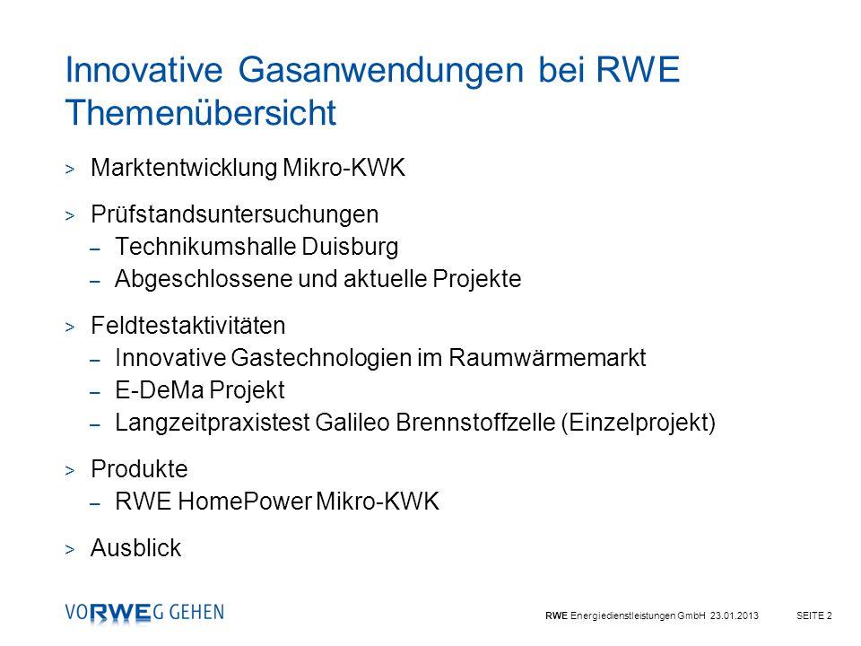 RWE Energiedienstleistungen GmbH 23.01.2013SEITE 2 > Marktentwicklung Mikro-KWK > Prüfstandsuntersuchungen – Technikumshalle Duisburg – Abgeschlossene