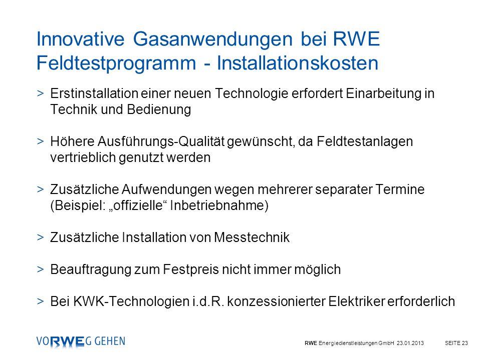 RWE Energiedienstleistungen GmbH 23.01.2013SEITE 23 Innovative Gasanwendungen bei RWE Feldtestprogramm - Installationskosten >Erstinstallation einer n