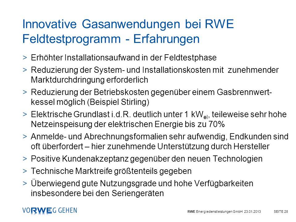 RWE Energiedienstleistungen GmbH 23.01.2013SEITE 28 Innovative Gasanwendungen bei RWE Feldtestprogramm - Erfahrungen >Erhöhter Installationsaufwand in