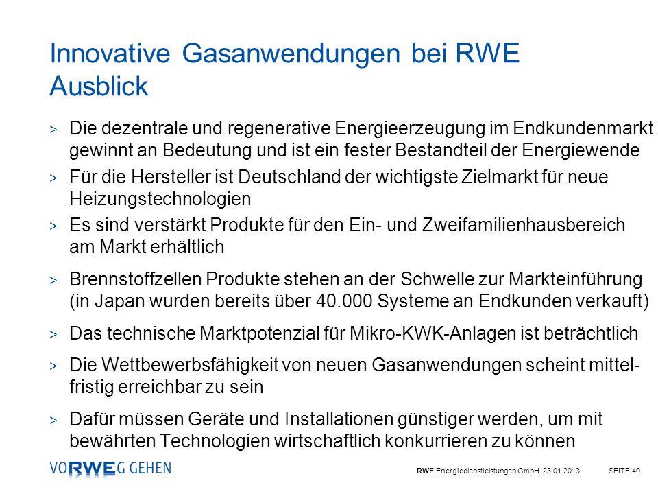 RWE Energiedienstleistungen GmbH 23.01.2013SEITE 40 > Die dezentrale und regenerative Energieerzeugung im Endkundenmarkt gewinnt an Bedeutung und ist