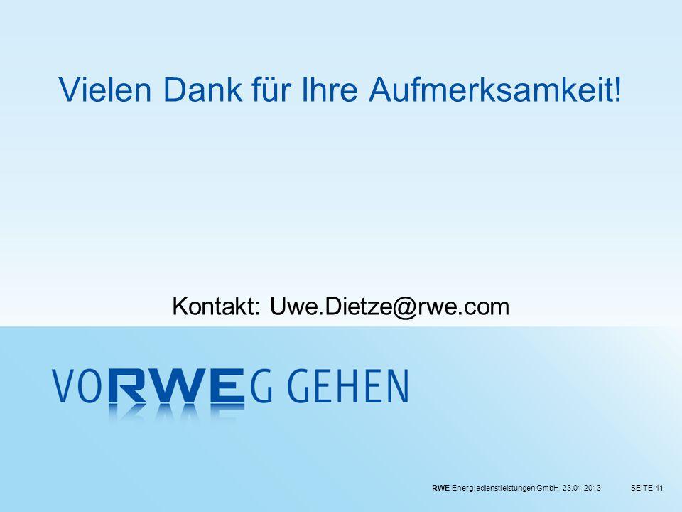 RWE Energiedienstleistungen GmbH 23.01.2013SEITE 41 Vielen Dank für Ihre Aufmerksamkeit! Kontakt: Uwe.Dietze@rwe.com