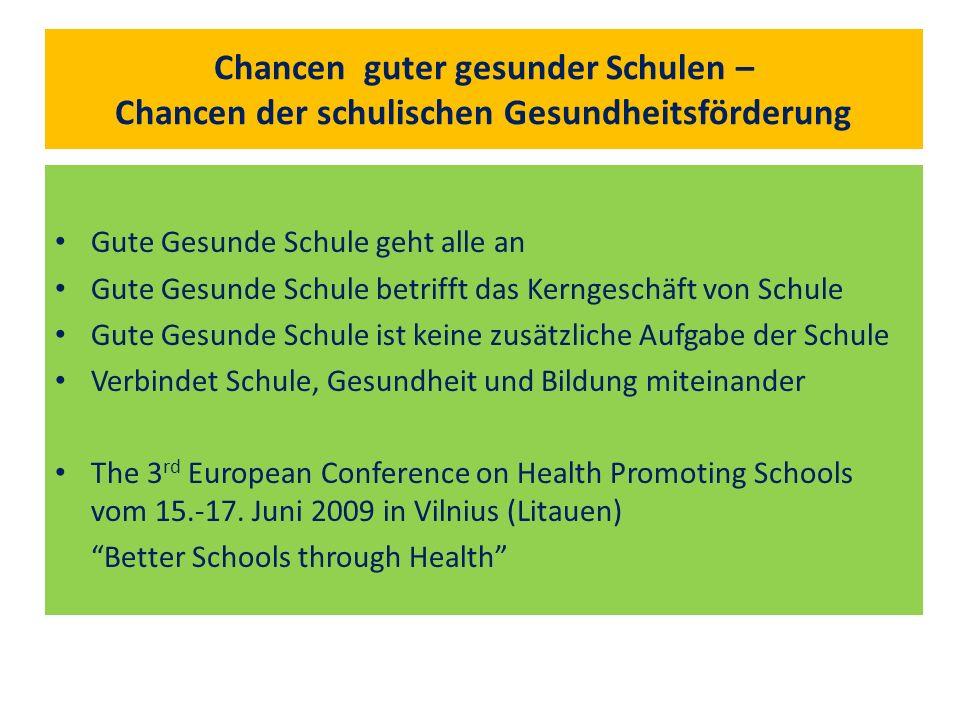Chancen guter gesunder Schulen – Chancen der schulischen Gesundheitsförderung Gute Gesunde Schule geht alle an Gute Gesunde Schule betrifft das Kernge
