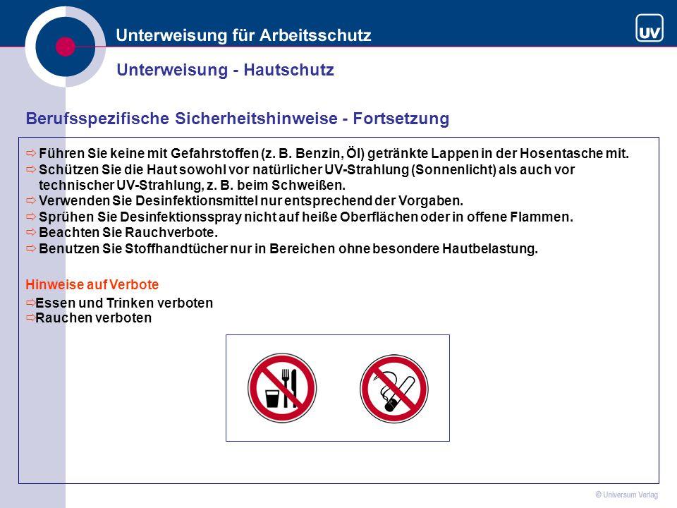 Unterweisung - Hautschutz Berufsspezifische Sicherheitshinweise - Fortsetzung Hinweise auf Verbote Essen und Trinken verboten Rauchen verboten Führen