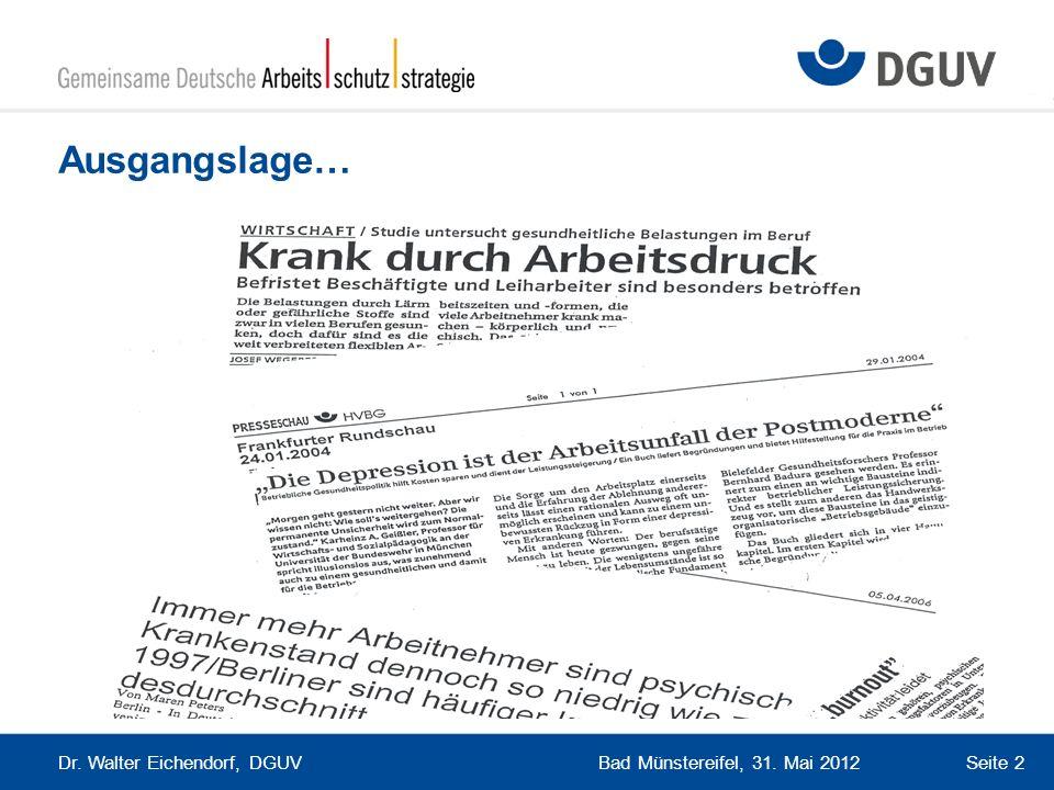 Bad Münstereifel, 31. Mai 2012 Dr. Walter Eichendorf, DGUV Seite 2 Ausgangslage…