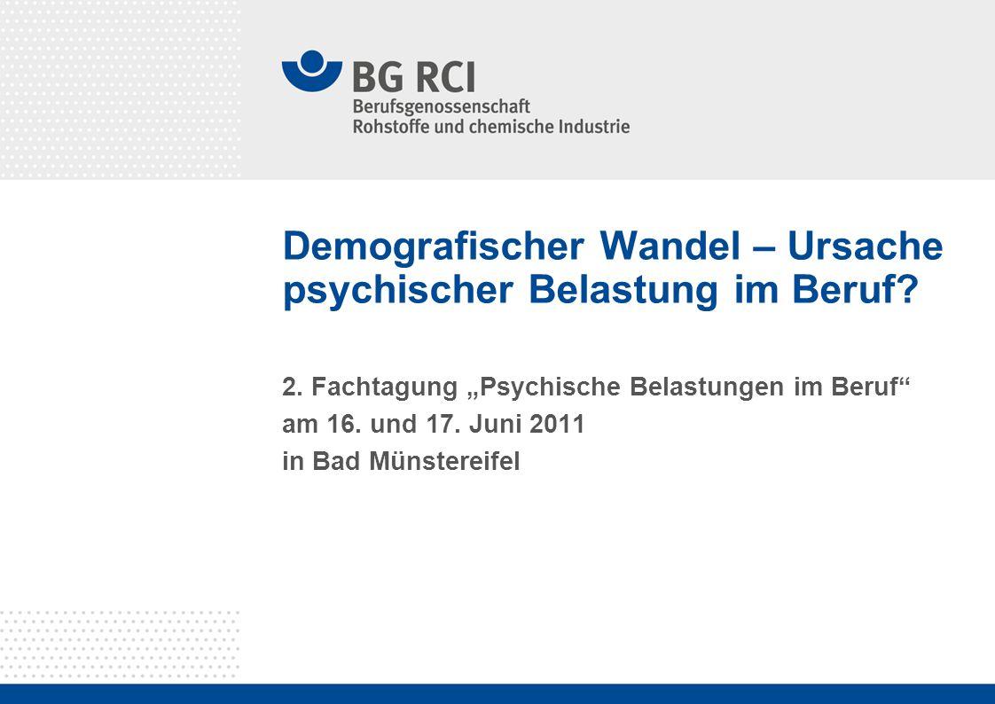 Demografischer Wandel – Ursache psychischer Belastung im Beruf? 2. Fachtagung Psychische Belastungen im Beruf am 16. und 17. Juni 2011 in Bad Münstere