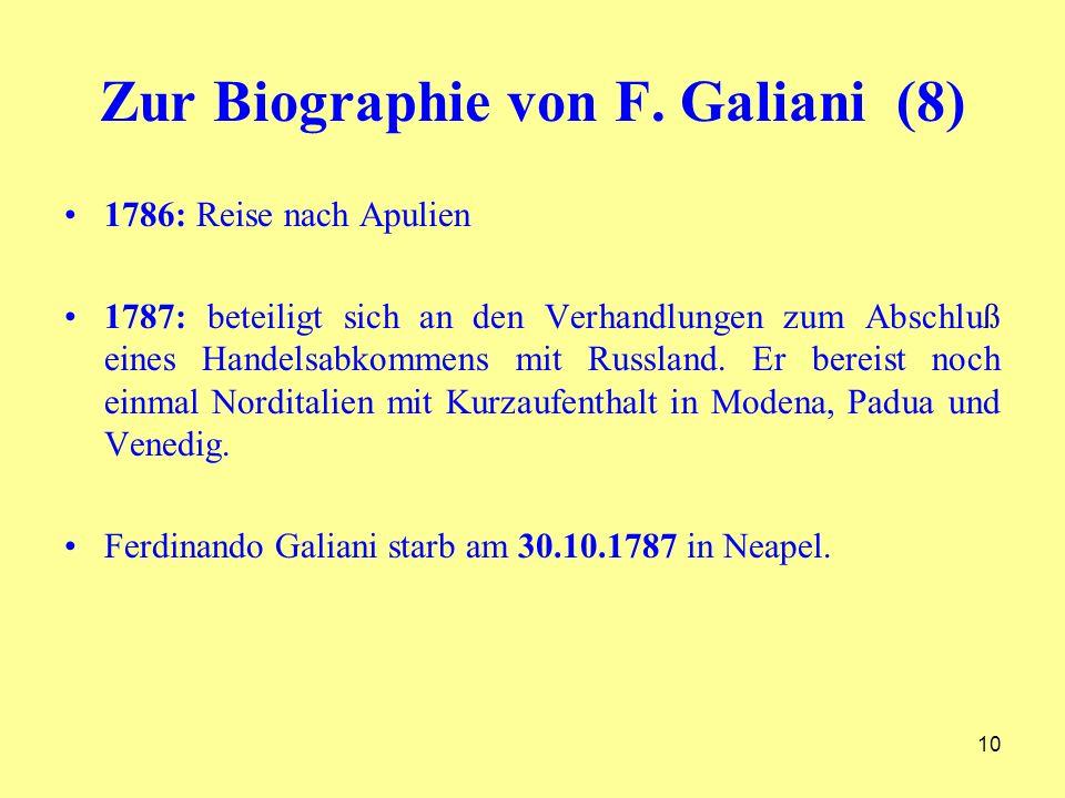 Zur Biographie von F. Galiani (8) 1786: Reise nach Apulien 1787: beteiligt sich an den Verhandlungen zum Abschluß eines Handelsabkommens mit Russland.