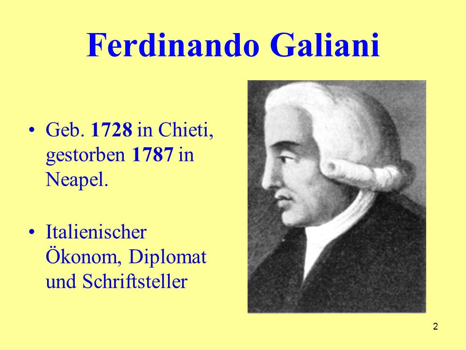 Ferdinando Galiani Geb. 1728 in Chieti, gestorben 1787 in Neapel.