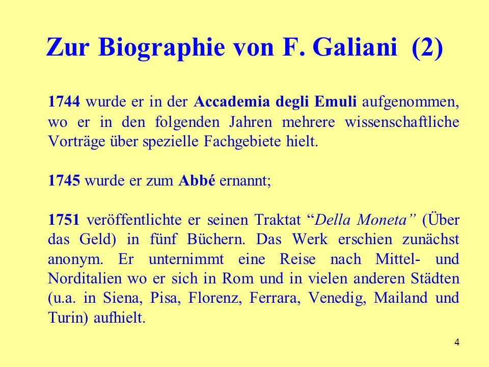 4 Zur Biographie von F. Galiani (2) 1744 wurde er in der Accademia degli Emuli aufgenommen, wo er in den folgenden Jahren mehrere wissenschaftliche Vo