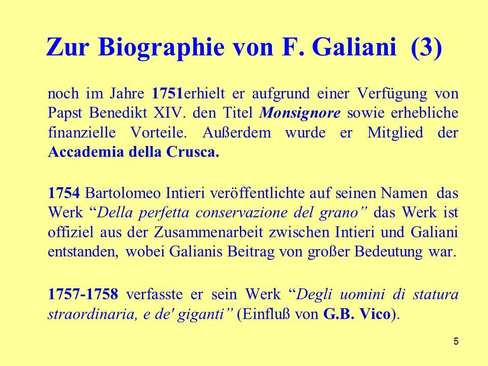 Zur Biographie von F. Galiani (3) noch im Jahre 1751erhielt er aufgrund einer Verfügung von Papst Benedikt XIV. den Titel Monsignore sowie erhebliche