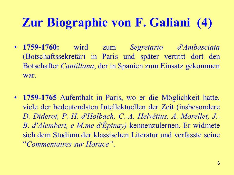 Zur Biographie von F. Galiani (4) 1759-1760: wird zum Segretario d'Ambasciata (Botschaftssekretär) in Paris und später vertritt dort den Botschafter C
