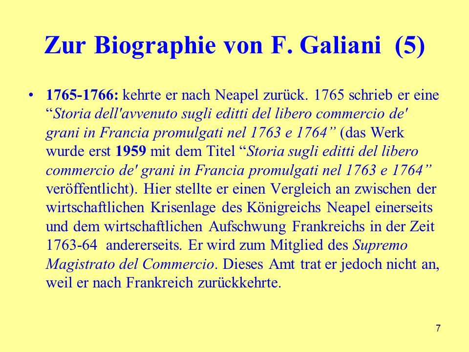 Zur Biographie von F. Galiani (5) 1765-1766: kehrte er nach Neapel zurück.