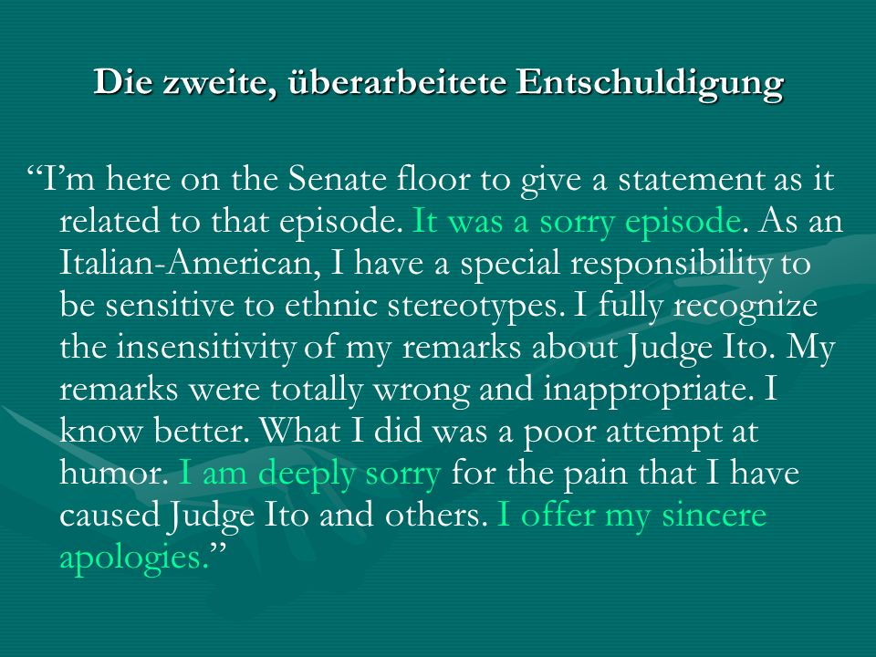 Die zweite, überarbeitete Entschuldigung Im here on the Senate floor to give a statement as it related to that episode.
