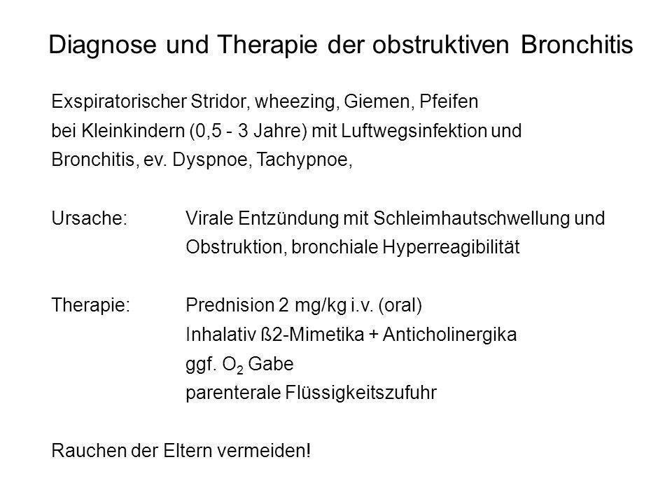Diagnose und Therapie der obstruktiven Bronchitis Exspiratorischer Stridor, wheezing, Giemen, Pfeifen bei Kleinkindern (0,5 - 3 Jahre) mit Luftwegsinf