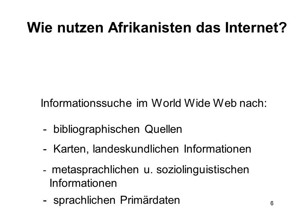 17 Informationssuche im Internet Doch es ist nicht einfach, Texte in afrikanischen Sprachen zu finden.