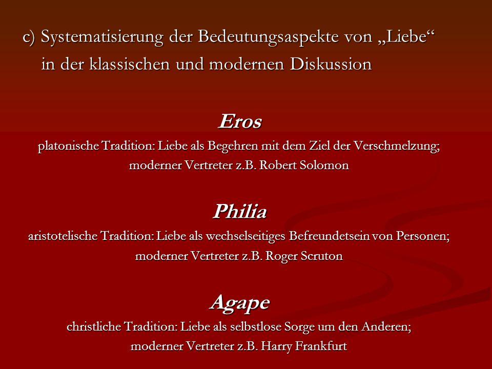 c) Systematisierung der Bedeutungsaspekte von Liebe in der klassischen und modernen Diskussion in der klassischen und modernen DiskussionEros platonis
