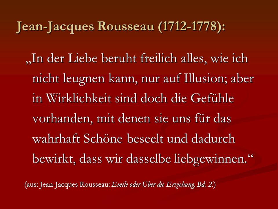 Jean-Jacques Rousseau (1712-1778): In der Liebe beruht freilich alles, wie ich In der Liebe beruht freilich alles, wie ich nicht leugnen kann, nur auf