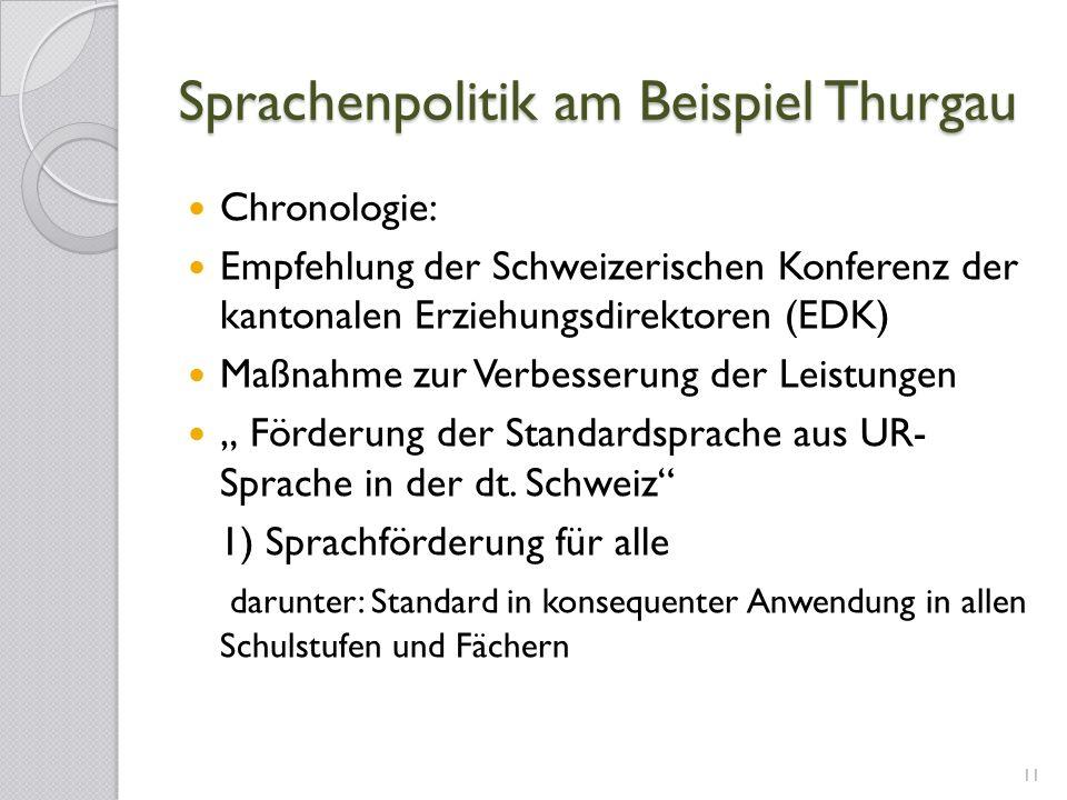 Sprachenpolitik am Beispiel Thurgau Chronologie: Empfehlung der Schweizerischen Konferenz der kantonalen Erziehungsdirektoren (EDK) Maßnahme zur Verbe