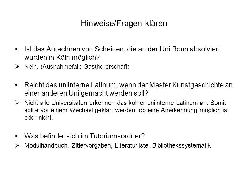 Hinweise/Fragen klären Ist das Anrechnen von Scheinen, die an der Uni Bonn absolviert wurden in Köln möglich? Nein. (Ausnahmefall: Gasthörerschaft) Re