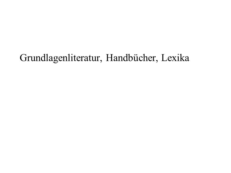 Grundlagenliteratur, Handbücher, Lexika