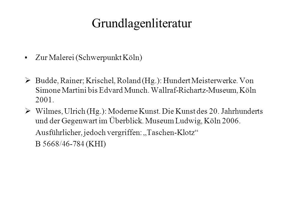 Grundlagenliteratur Zur Malerei (Schwerpunkt Köln) Budde, Rainer; Krischel, Roland (Hg.): Hundert Meisterwerke. Von Simone Martini bis Edvard Munch. W