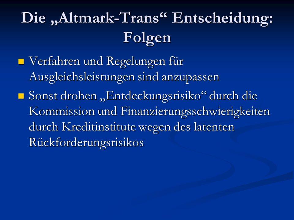Die Altmark-Trans Entscheidung: Folgen Verfahren und Regelungen für Ausgleichsleistungen sind anzupassen Verfahren und Regelungen für Ausgleichsleistu