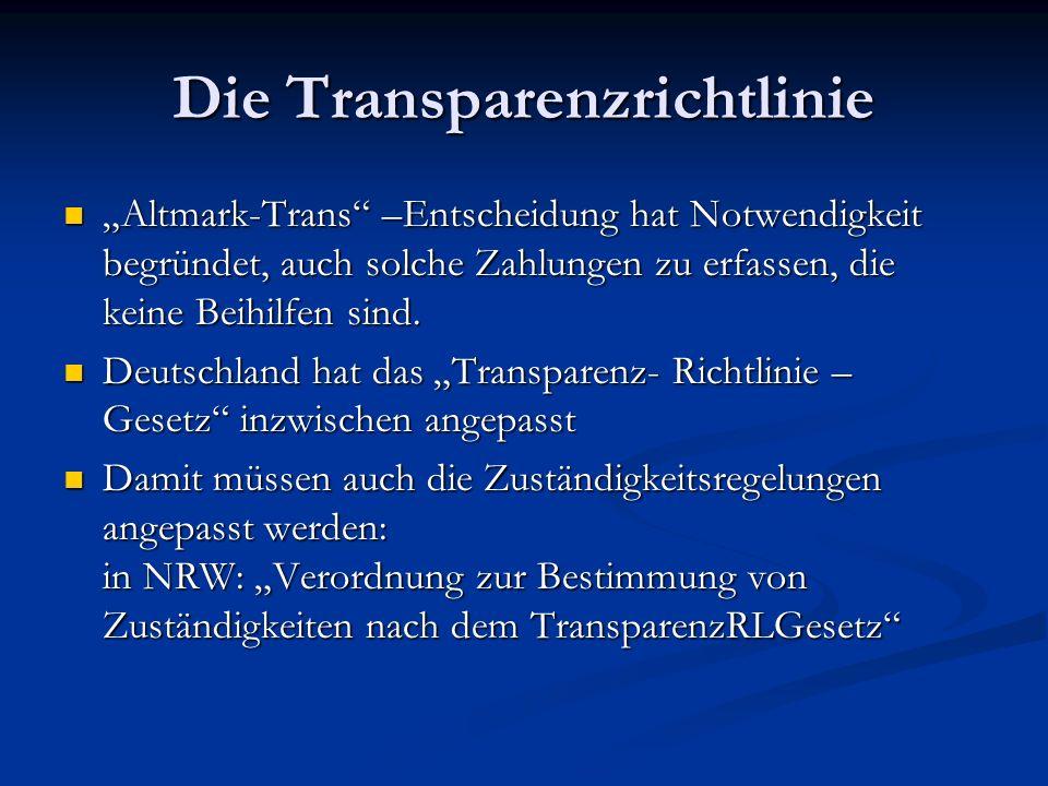 Die Transparenzrichtlinie Altmark-Trans –Entscheidung hat Notwendigkeit begründet, auch solche Zahlungen zu erfassen, die keine Beihilfen sind. Altmar
