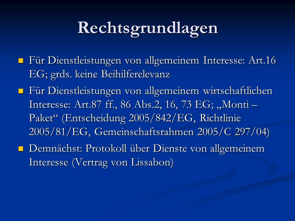 Rechtsgrundlagen Für Dienstleistungen von allgemeinem Interesse: Art.16 EG; grds. keine Beihilferelevanz Für Dienstleistungen von allgemeinem Interess