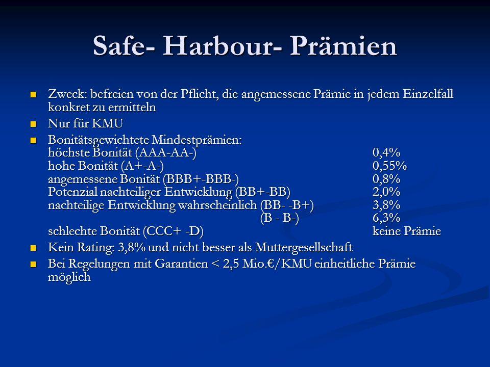 Safe- Harbour- Prämien Zweck: befreien von der Pflicht, die angemessene Prämie in jedem Einzelfall konkret zu ermitteln Zweck: befreien von der Pflich