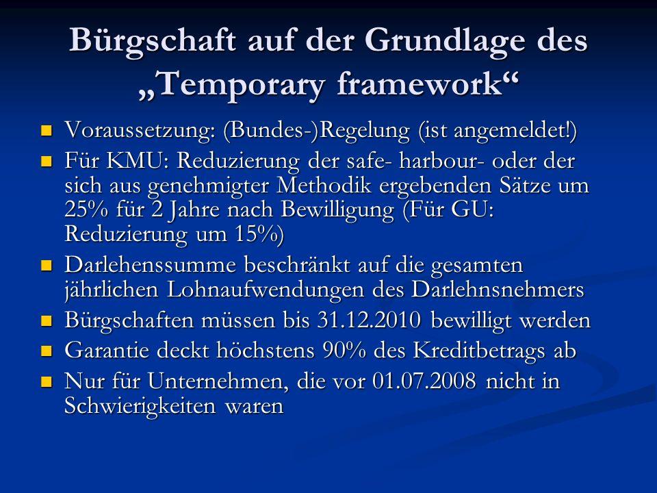 Bürgschaft auf der Grundlage des Temporary framework Voraussetzung: (Bundes-)Regelung (ist angemeldet!) Voraussetzung: (Bundes-)Regelung (ist angemeld