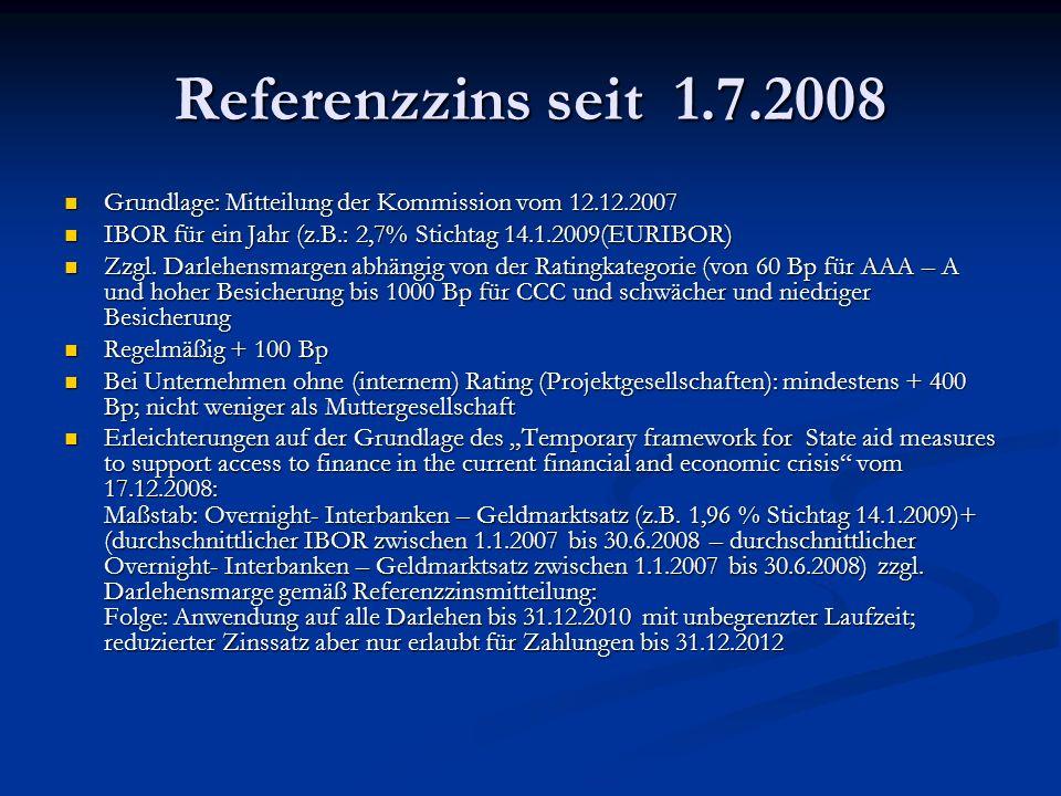 Bürgschaft auf der Grundlage des Temporary framework Voraussetzung: (Bundes-)Regelung (ist angemeldet!) Voraussetzung: (Bundes-)Regelung (ist angemeldet!) Für KMU: Reduzierung der safe- harbour- oder der sich aus genehmigter Methodik ergebenden Sätze um 25% für 2 Jahre nach Bewilligung (Für GU: Reduzierung um 15%) Für KMU: Reduzierung der safe- harbour- oder der sich aus genehmigter Methodik ergebenden Sätze um 25% für 2 Jahre nach Bewilligung (Für GU: Reduzierung um 15%) Darlehenssumme beschränkt auf die gesamten jährlichen Lohnaufwendungen des Darlehnsnehmers Darlehenssumme beschränkt auf die gesamten jährlichen Lohnaufwendungen des Darlehnsnehmers Bürgschaften müssen bis 31.12.2010 bewilligt werden Bürgschaften müssen bis 31.12.2010 bewilligt werden Garantie deckt höchstens 90% des Kreditbetrags ab Garantie deckt höchstens 90% des Kreditbetrags ab Nur für Unternehmen, die vor 01.07.2008 nicht in Schwierigkeiten waren Nur für Unternehmen, die vor 01.07.2008 nicht in Schwierigkeiten waren