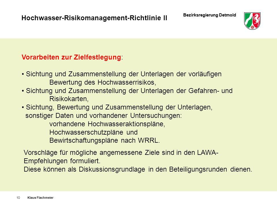 Bezirksregierung Detmold Hochwasser-Risikomanagement-Richtlinie II Klaus Flachmeier10 Vorarbeiten zur Zielfestlegung: Sichtung und Zusammenstellung de