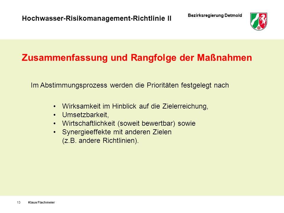 Bezirksregierung Detmold Hochwasser-Risikomanagement-Richtlinie II Klaus Flachmeier13 Zusammenfassung und Rangfolge der Maßnahmen Im Abstimmungsprozes