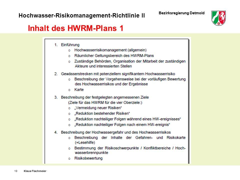 Bezirksregierung Detmold Hochwasser-Risikomanagement-Richtlinie II Klaus Flachmeier19 Inhalt des HWRM-Plans 1