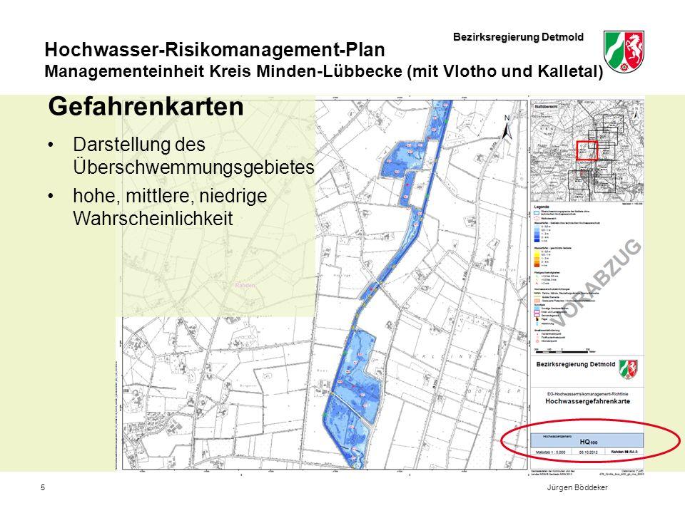 Bezirksregierung Detmold Hochwasser-Risikomanagement-Plan Managementeinheit Kreis Minden-Lübbecke (mit Vlotho und Kalletal) 5 Gefahrenkarten Darstellung des Überschwemmungsgebietes hohe, mittlere, niedrige Wahrscheinlichkeit Jürgen Böddeker
