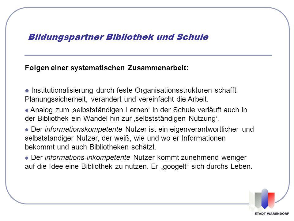Bildungspartner Bibliothek und Schule Folgen einer systematischen Zusammenarbeit: Institutionalisierung durch feste Organisationsstrukturen schafft Pl