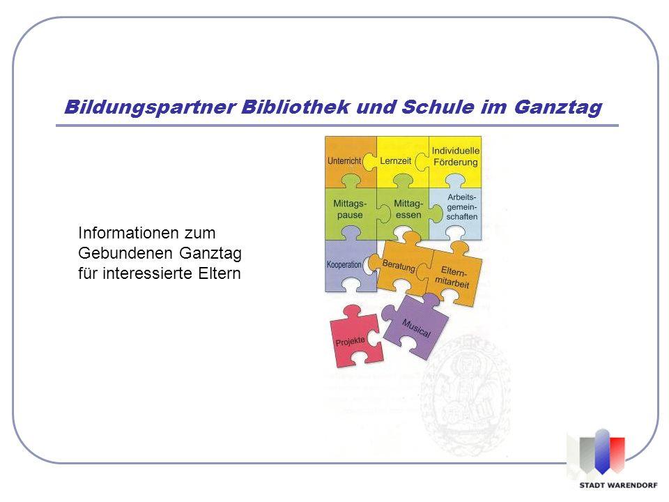 Bildungspartner Bibliothek und Schule im Ganztag Informationen zum Gebundenen Ganztag für interessierte Eltern