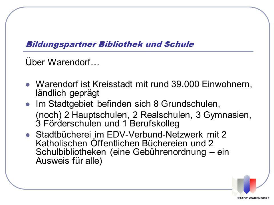 Bildungspartner Bibliothek und Schule Über Warendorf… Warendorf ist Kreisstadt mit rund 39.000 Einwohnern, ländlich geprägt Im Stadtgebiet befinden si
