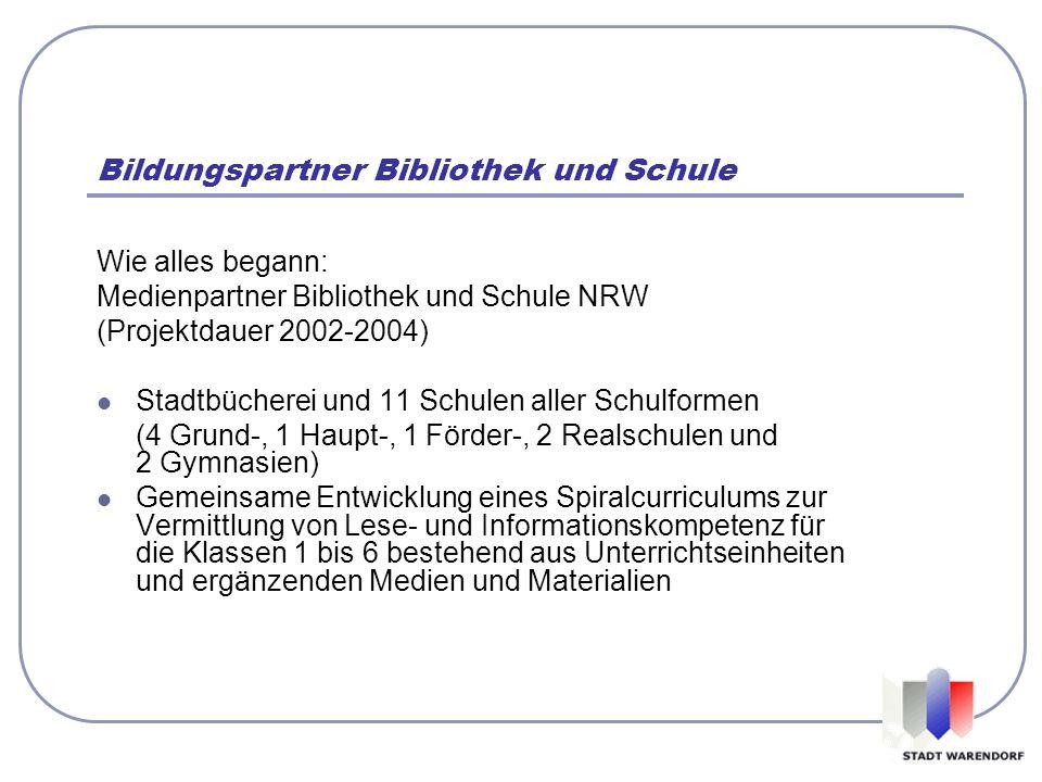 Bildungspartner Bibliothek und Schule Wie alles begann: Medienpartner Bibliothek und Schule NRW (Projektdauer 2002-2004) Stadtbücherei und 11 Schulen